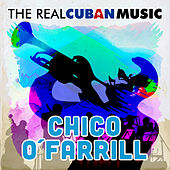The Real Cuban Music (Remasterizado) by Chico O'Farrill