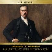 Mr. Britling Sees It Through von H.G. Wells