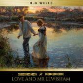 Love and Mr Lewisham von H.G. Wells