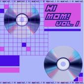 Hi Mom! Vol. I de Various Artists
