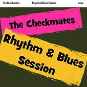 Rhythm & Blues Session von The Checkmates (Rock)