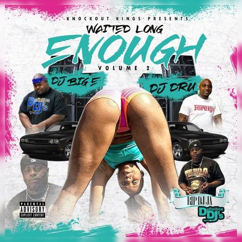 Waited Long Enough, Vol. 2 by DJ Big E