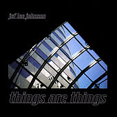 Things Are Things by Jef Lee Johnson