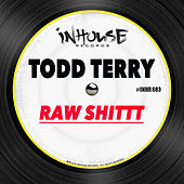 Raw Shittt by Todd Terry