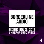 Borderline Audio: Techno House 2018, Vol. 4 - EP de Various Artists
