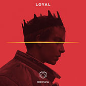 Loyal by ODESZA