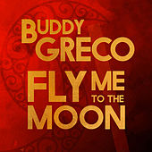 Fly Me to the Moon by Buddy Greco
