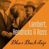 Blues Backstage by Lambert, Hendricks and Ross