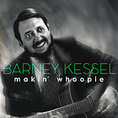 Makin' Whoopie von Barney Kessel
