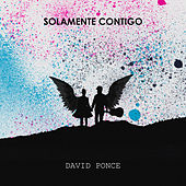 Solamente contigo von David Ponce