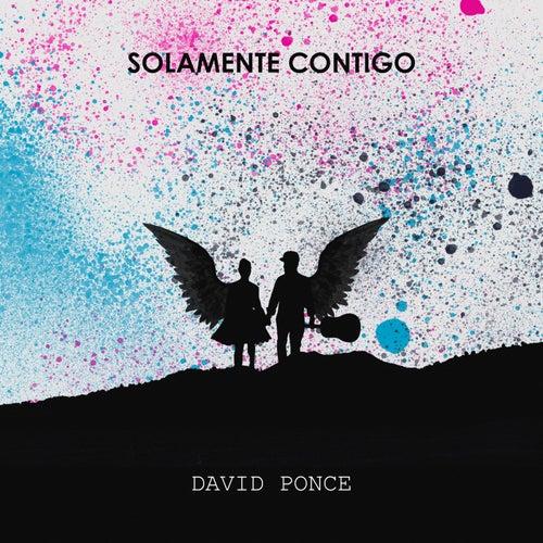 Solamente contigo van David Ponce