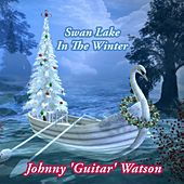 Swan Lake In The Winter von Johnny 'Guitar' Watson