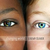 Changing World by Jeremy Olivier