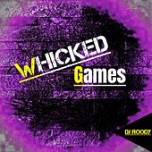 Whicked Games by DJ Roody