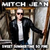 Sweet Summertime so Fine by Mitch Jean