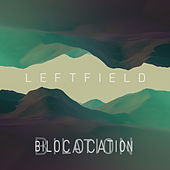 Bilocation by Leftfield