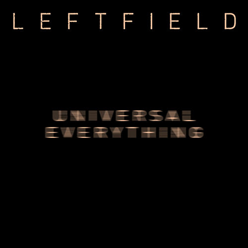 Universal Everything (Remixes) by Leftfield