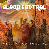 Meditation Song #2 by Cloud Control