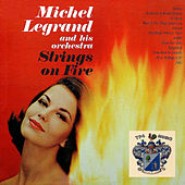 Strings on Fire de Michel Legrand