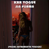 Sin pijama (Special Instrumental Versions [Tribute To Becky G Ft Natti Natasha]) by Kar Vogue