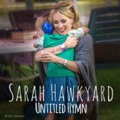 Untitled Hymn by Sarah Hawkyard