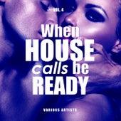 When House Calls Be Ready, Vol. 4 de Various Artists