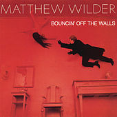Bouncin' Off The Walls by Matthew Wilder