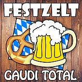 Festzelt Gaudi Total von Various Artists
