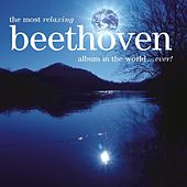 The Most Relaxing Beethoven Album In The World... Ever! de Various Artists