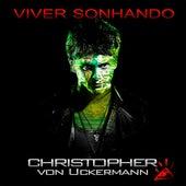 Viver Sonhando de Christopher von Uckermann