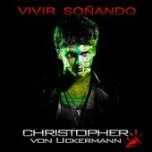 Vivir Soñando de Christopher von Uckermann
