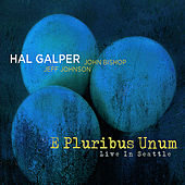 E Pluribus Unum - Live In Seattle by Hal Galper