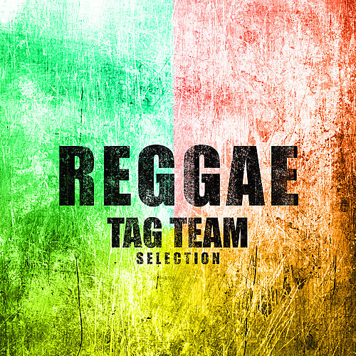 Reggae Tag Teams by Various Artists