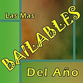 LAS MAS BAILABLES DEL AñO by Various Artists