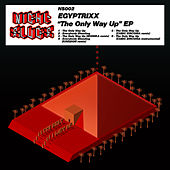 The Only Way Up EP by Egyptrixx