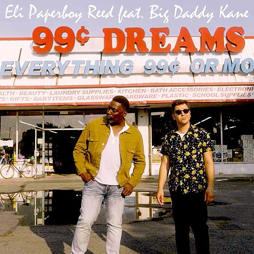 Ninety Nine Cent Dreams (feat. Big Daddy Kane) by Eli 'Paperboy' Reed