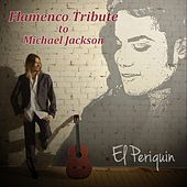 Flamenco Tribute to Michael Jackson by El Periquin