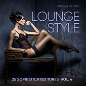 Lounge Style (25 Sophisticated Tunes), Vol. 4 - EP de Various Artists