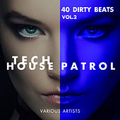 Tech House Patrol (40 Dirty Beats), Vol. 2 - EP by Various Artists