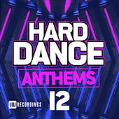 Hard Dance Anthems, Vol. 12 - EP von Various Artists