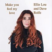 Make You Feel My Love (feat. Dave Rolfe) by Ellie Lou