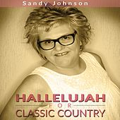 Hallelujah for Classic Country by Sandy Johnson