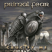 Crucify Me by Primal Fear