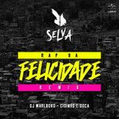 Rap Da Felicidade (Remix) de Selva