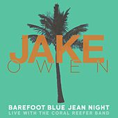 Barefoot Blue Jean Night (Live) by Jake Owen