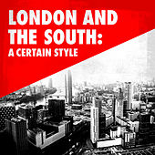 London and the South: A Certain Style von Various Artists