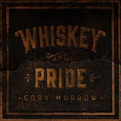 Whiskey and Pride by Cory Morrow