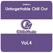 Unforgettable Chill Out, Vol. 4 by Various Artists