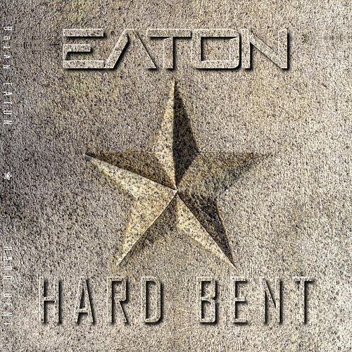 Hard Bent by Brian Eaton
