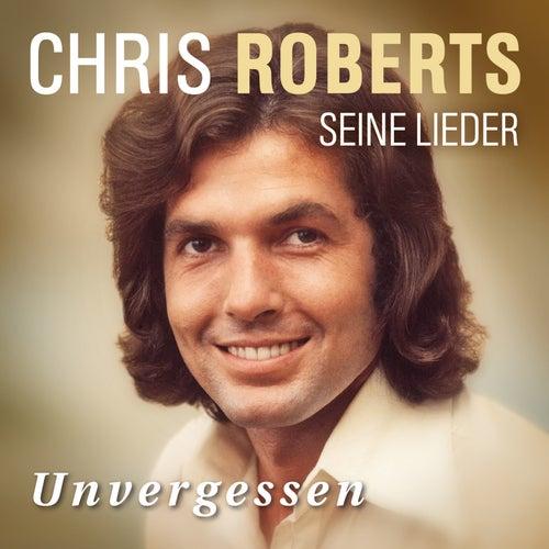Unvergessen - Das Beste von Chris Roberts